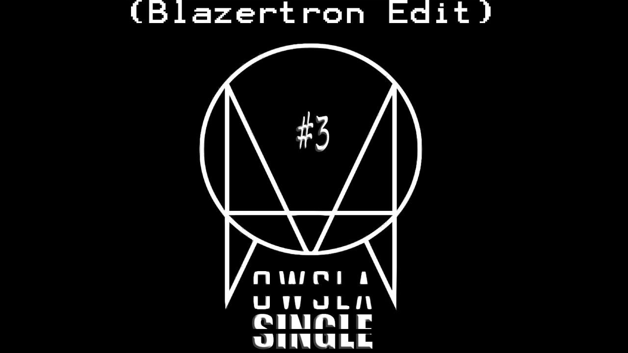 Skrillex - OWSLA #3 (Blazertron Edit) (Cusp) Best Quality!