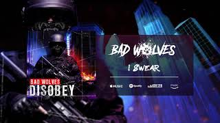 bad wolves i swear official audio