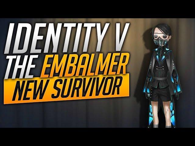 The Embalmer - New Survivor - Identity V