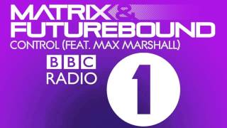 Matrix & Futurebound - Control (feat. Max Marshall) (B.Traits BBC Radio 1 Interview)
