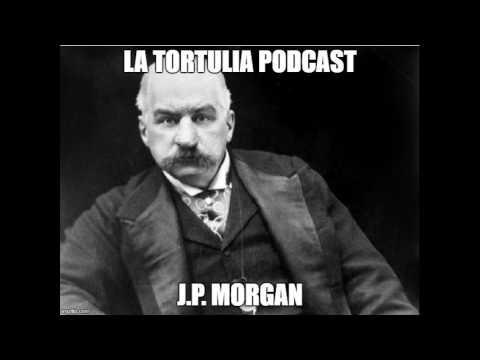 La Tortulia #92 – J.P. Morgan