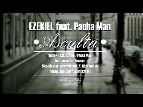EZEKIEL feat. Pacha Man - Asculta (prod. Dismas) + MP3 DOWNLOAD