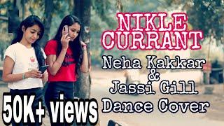 NIKLE CURRANT - JASSI GILL || NEHA KAKKAR || DANCE COVER || Choreography