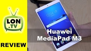 Huawei MediaPad M3 Android Tablet Review - 8.4 Inch iPad Mini Alternative