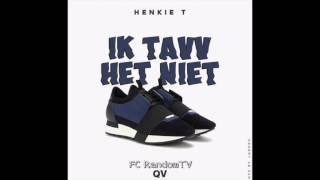 Henkie T (SBMG) - IK TAVV HET NIET (Official audio)