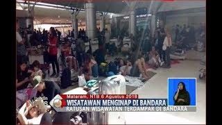 Ratusan Wisatawan Terdampar dan Menginap di Bandara Internasional Lombok - BIS 07/08