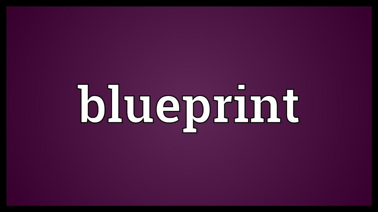 Blueprint meaning youtube blueprint meaning malvernweather Image collections