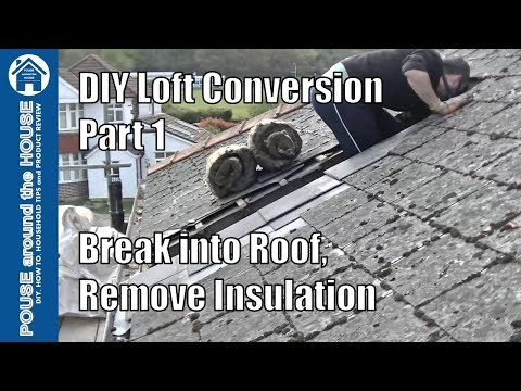 Loft Conversion Part 1 - Break Into Roof, Remove Old Insulation & Mortar. DIY Loft Conversion