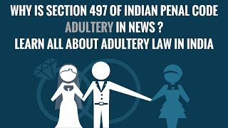 Section 497 of Indian Penal Code - Adultery In News | Learn All About Adultery Law in India