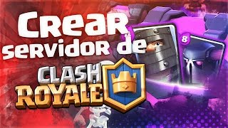 Tutorial - Crear servidor privado de Clash Royale