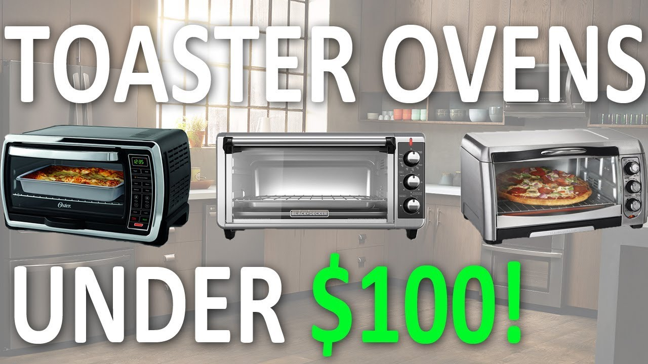 Best Toaster Oven Under 100 Dollars Review for 2018  YouTube