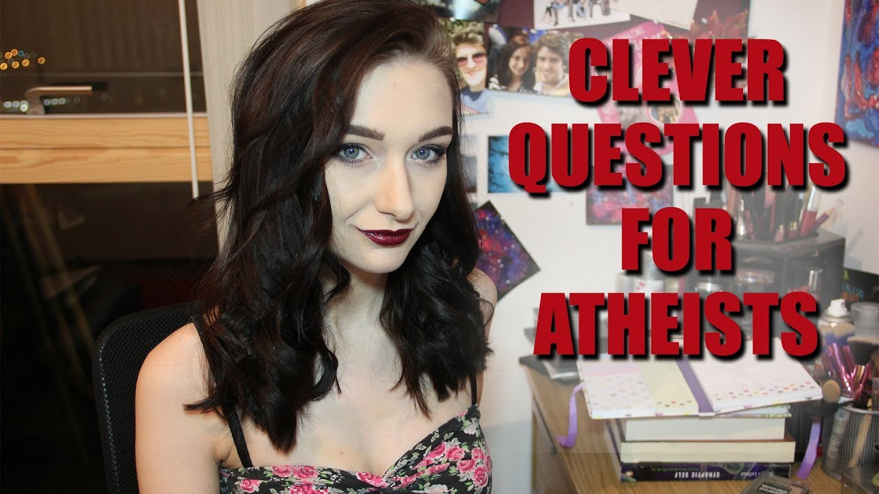 Clever(?) Questions for Atheists (Kind Of) Answered