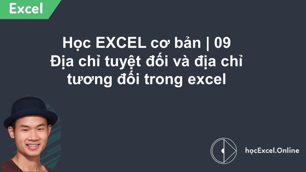 Học EXCEL cơ bản | 09 Địa chỉ tuyệt đối và địa chỉ tương đối trong excel