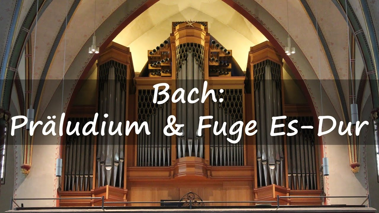 Präludium und Fuge in Es-Dur | J. S. Bach (BWV 552)