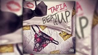 Tapia Ft Fetty Wap - Beat It Up