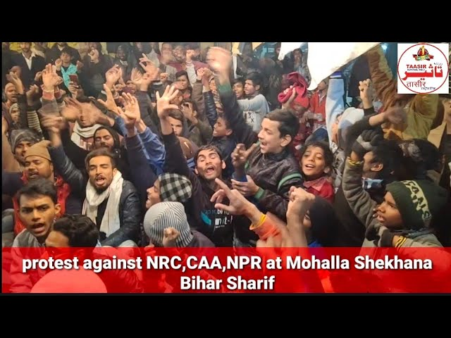 Protest against NRC ,CAA,NPR at Mohalla shekhana Bihar Sharif