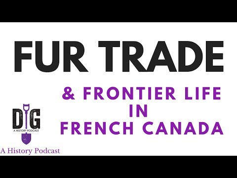 Fur Trade And Frontier Life In French Canada