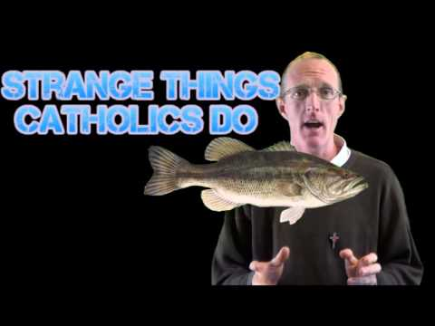 Strange Things Catholics Do 10 - Why Eat Fish On Fridays