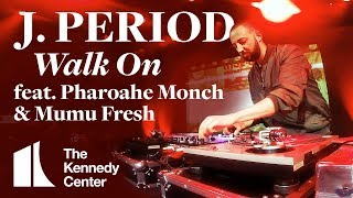 "J. PERIOD - ""Walk On"" featuring Pharoahe Monch & Mumu Fresh 