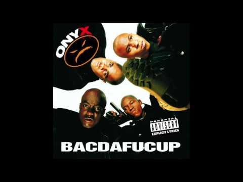 Onyx - Phat 'N' All Dat - Bacdafucup