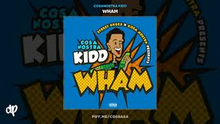 CosaNostra Kidd - Own Wave [Wham]