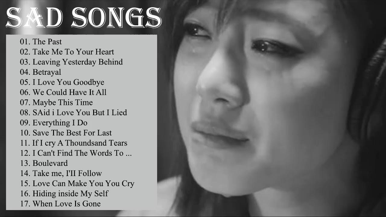 Broken Heart Sad Songs - Sad Songs Make You Cry - Best English Sad Songs Ever