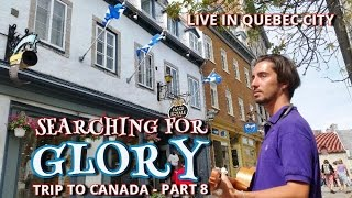 Searching For Glory - live in Québec City (ORIGINAL SONG) - Trip to Canada - PART 8