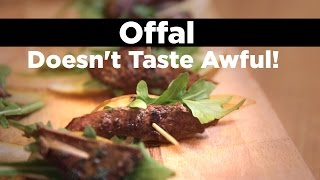 Offal Doesn't Taste Awful!
