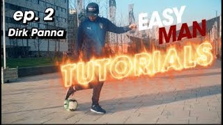 DIRK PANNA - Easy Man Tutorials ep.2