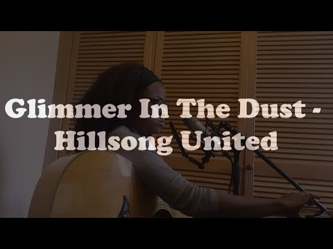 Glimmer In The Dust - Hillsong United // BeatsByBeck Cover