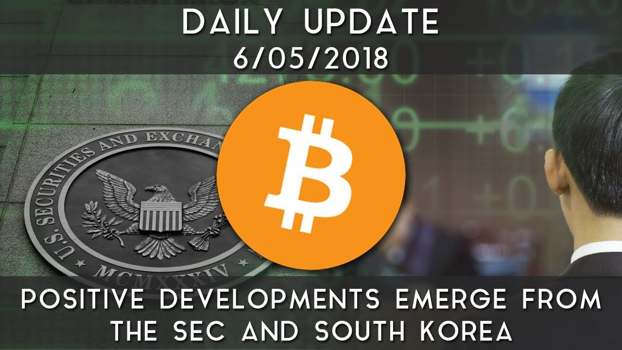 daily-update-6-5-18-crypto-sees-positive-developments-from-sec