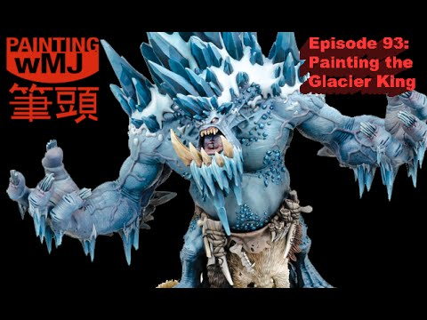 PwMJ Ep 93: Painting the Glacier King