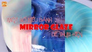 Một Số Kiểu Bánh Tráng Gương (Mirror Glaze) | HNAAu
