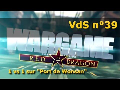 """Wargame Red Dragon : 1 vs 1 sur """"Port de Wonsan"""" - VdS n°39 (live)"""