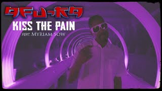 Afu-Ra - Kiss the Pain ft. Myriam Sow (Official Video)