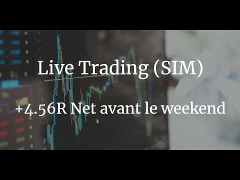 Live day trading (SIM): +4.56R Net avant le weekend 1