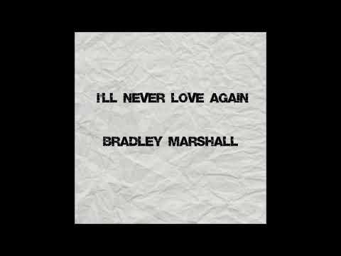 I'll Never Love Again - Bradley Marshall