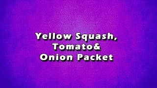 Yellow Squash, Tomato & Onion Packet | Easy To Learn | Easy Recipes