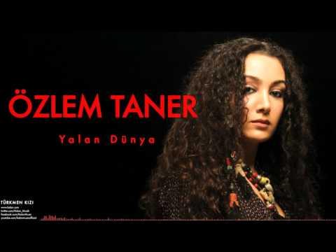 Özlem Taner - Yalan Dünya  [ Türkmen...