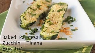 Baked Parmesan Zucchini | Tinana How To?