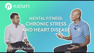Mental Fitness | Chronic Stress and Heart Disease