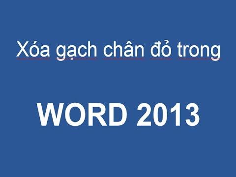 Hướng dẫn cách xóa dòng gạch chân đỏ trong Word 2013