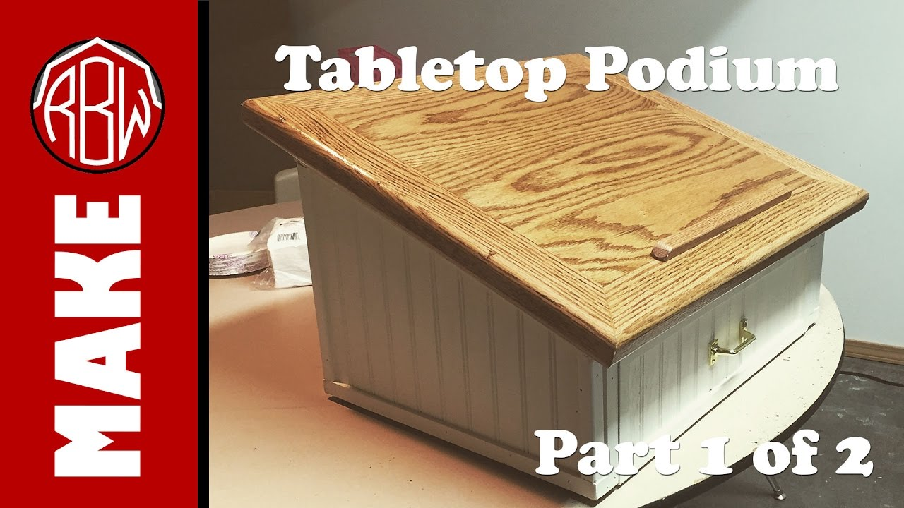 Make Tabletop Podium 1 of 2  YouTube
