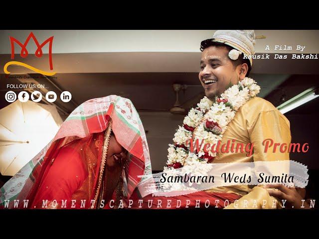 || Sambaran Weds Sumita || Best Wedding Promo || Coming Soon || Moments Captured Photography ||