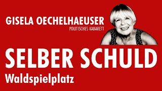 Gisela Oechelhaeuser SELBER SCHULD - Waldspielplatz