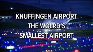 Knuffingen Airport: Kleinster Flughafen der Welt // The world