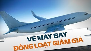 Giá vé máy bay đồng loạt giảm kỷ lục