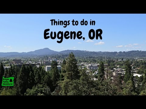 Top Things To Do In Eugene, Oregon