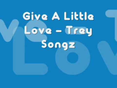 Give A Little Love - Trey Songz w/Lyrics