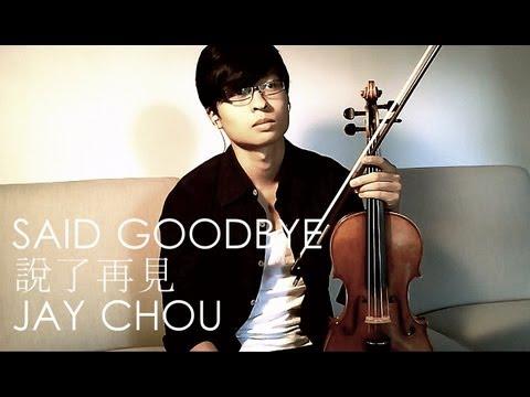 Said Goodbye (說了再見) Violin Cover - Jay Chou - Daniel Jang